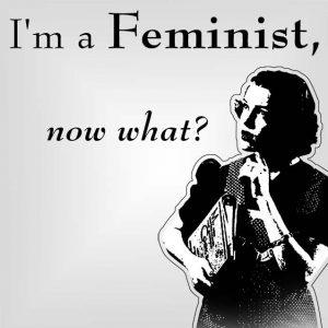 I am a Strident, Militant Feminist